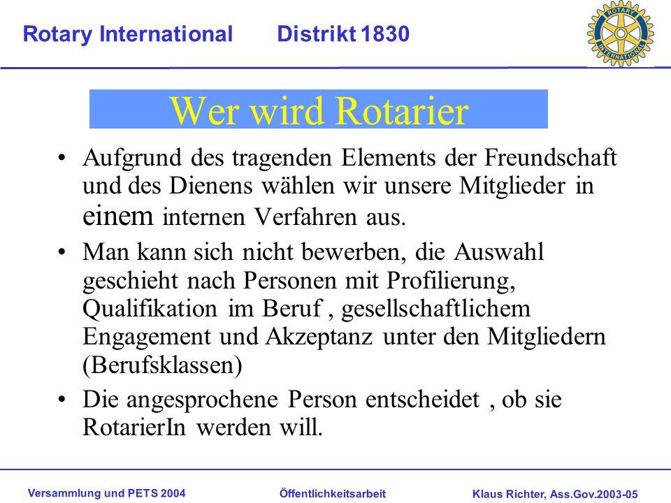 Wer wird Rotarier Aufgrund des tragenden Elements der Freundschaft und des Dienens wählen wir unsere Mitglieder in einem internen Verfahren aus.