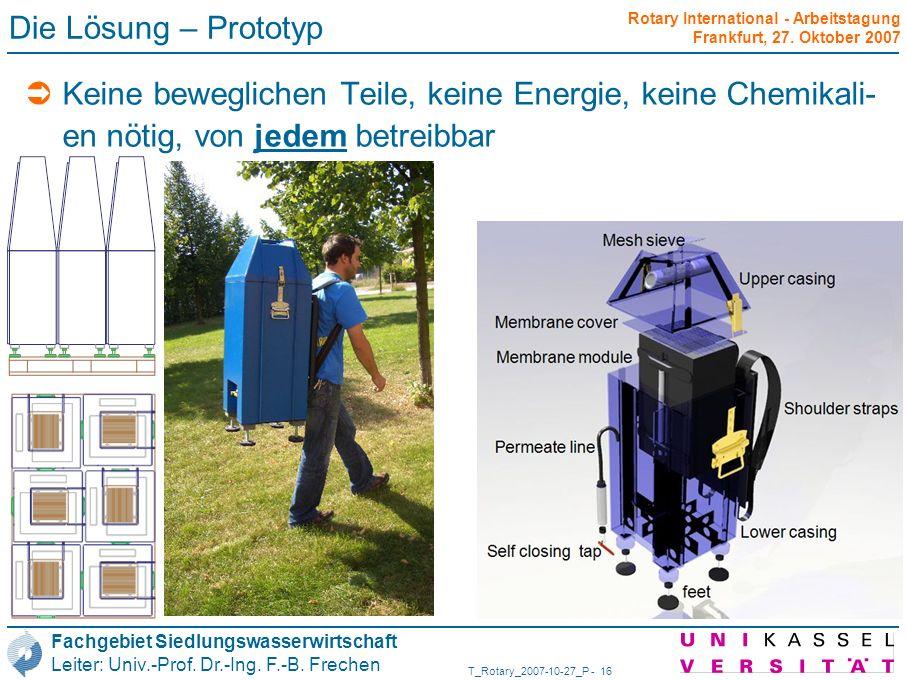 Die Lösung – PrototypKeine beweglichen Teile, keine Energie, keine Chemikali-en nötig, von jedem betreibbar.