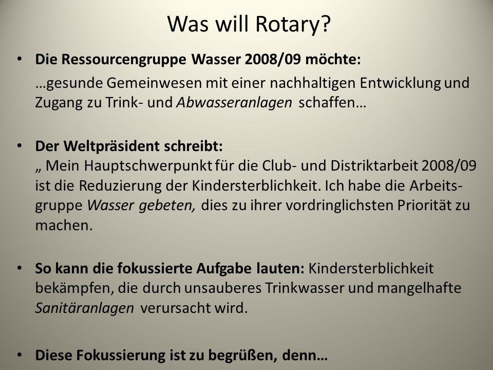 Was will Rotary Die Ressourcengruppe Wasser 2008/09 möchte: