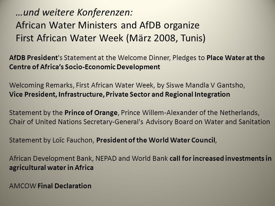 …und weitere Konferenzen: African Water Ministers and AfDB organize First African Water Week (März 2008, Tunis)