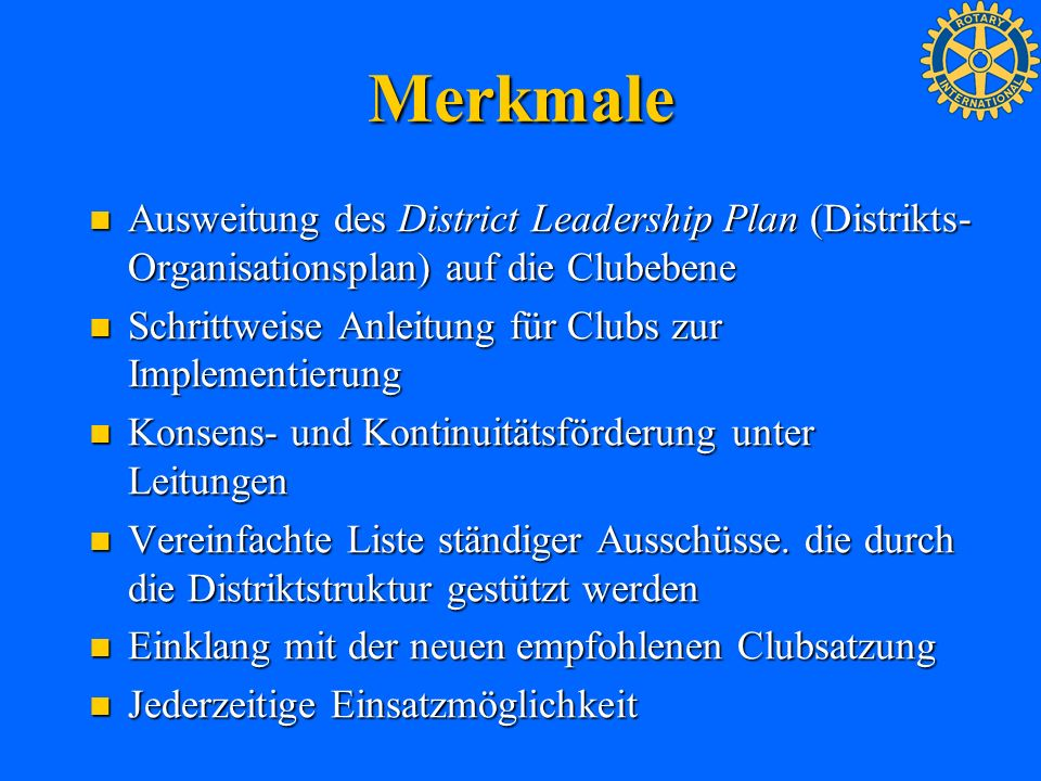 Merkmale Ausweitung des District Leadership Plan (Distrikts-Organisationsplan) auf die Clubebene.