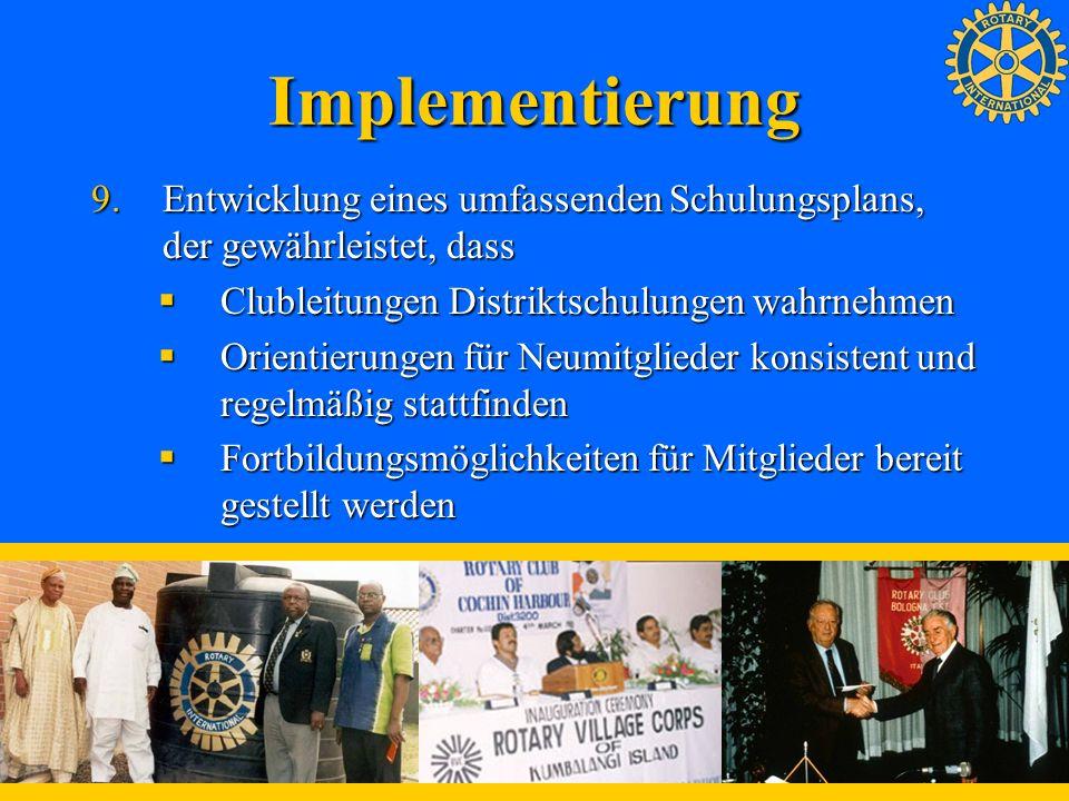 ImplementierungEntwicklung eines umfassenden Schulungsplans, der gewährleistet, dass. Clubleitungen Distriktschulungen wahrnehmen.