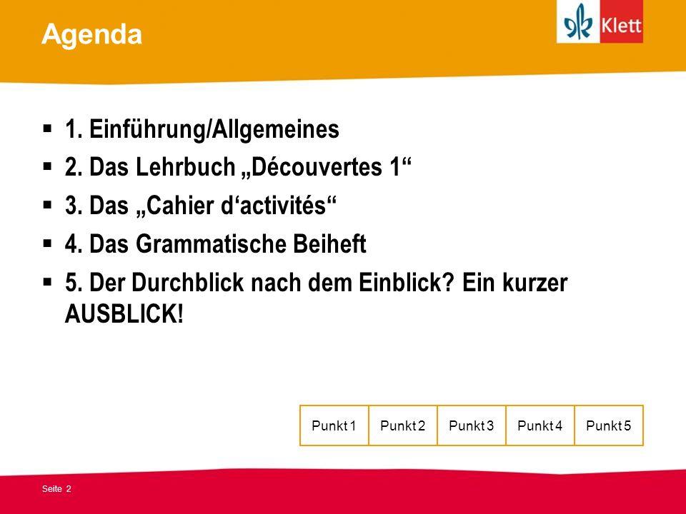 """Agenda 1. Einführung/Allgemeines 2. Das Lehrbuch """"Découvertes 1"""