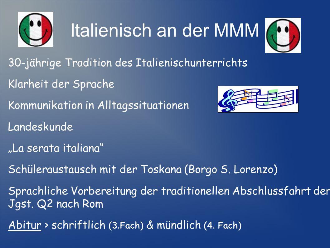 Italienisch an der MMM 30-jährige Tradition des Italienischunterrichts