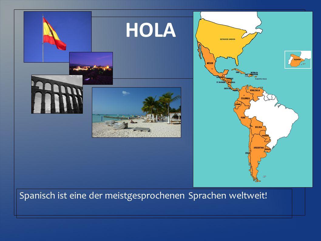 HOLA Spanisch ist eine der meistgesprochenen Sprachen weltweit!
