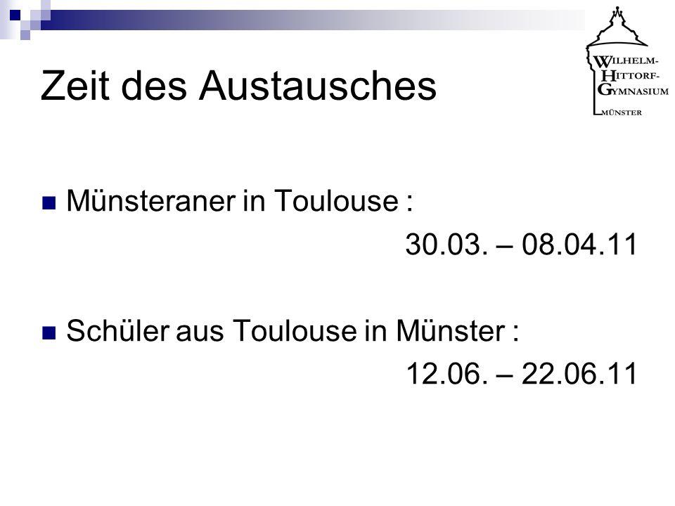 Zeit des Austausches Münsteraner in Toulouse : 30.03. – 08.04.11