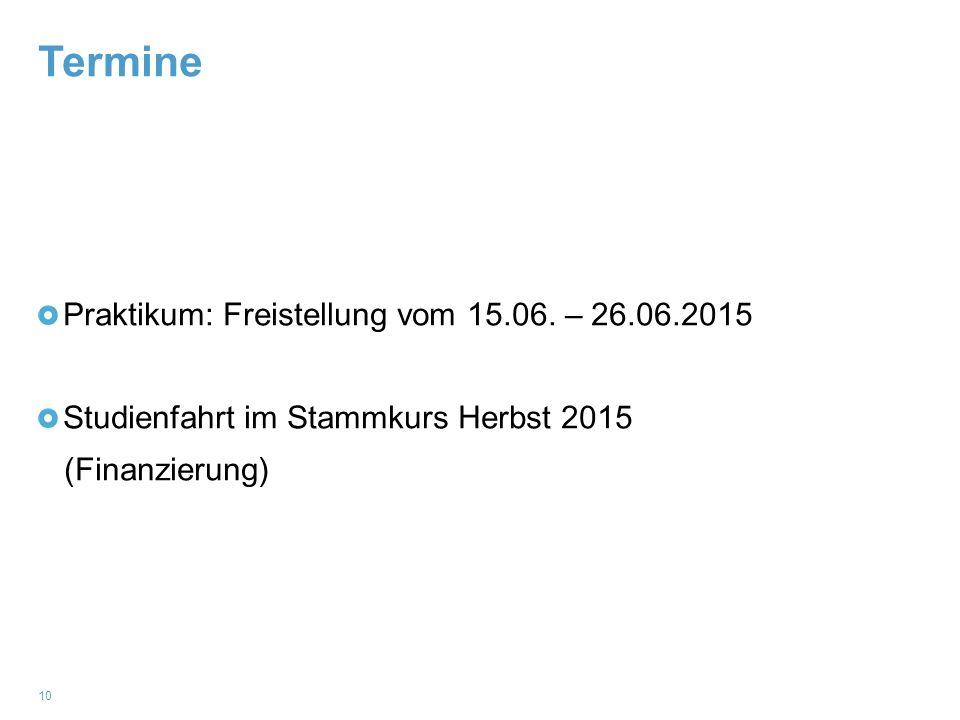 Termine Praktikum: Freistellung vom 15.06. – 26.06.2015