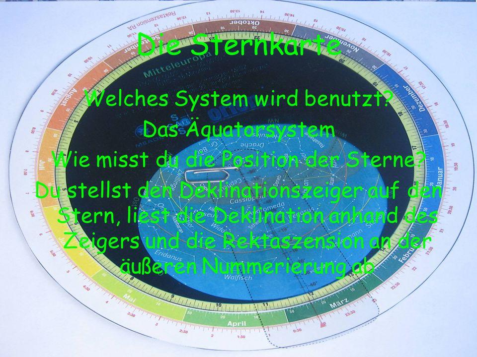 Die Sternkarte Welches System wird benutzt Das Äquatorsystem
