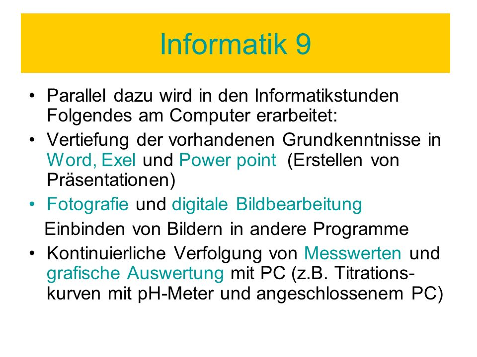Informatik 9 Parallel dazu wird in den Informatikstunden Folgendes am Computer erarbeitet:
