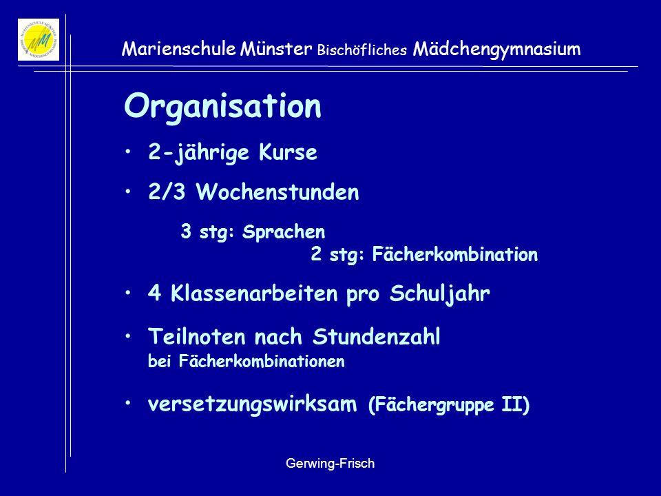 Organisation 2-jährige Kurse 2/3 Wochenstunden