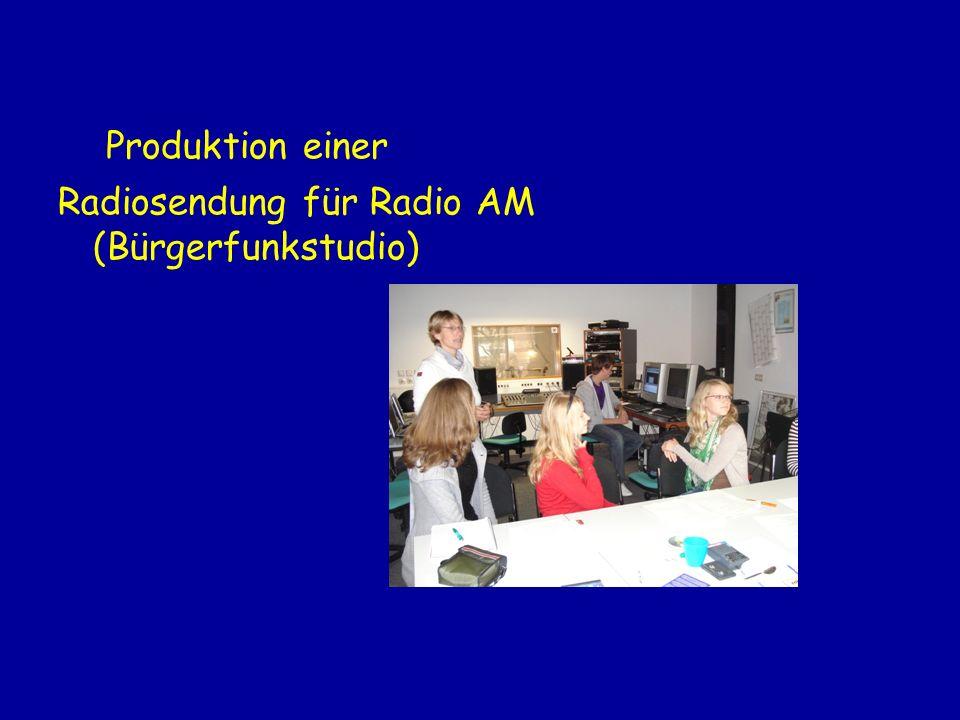 Produktion einer Radiosendung für Radio AM (Bürgerfunkstudio)