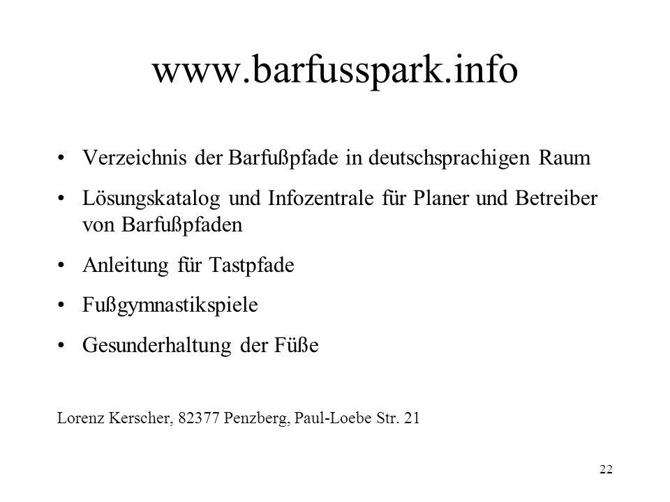www.barfusspark.info Verzeichnis der Barfußpfade in deutschsprachigen Raum.
