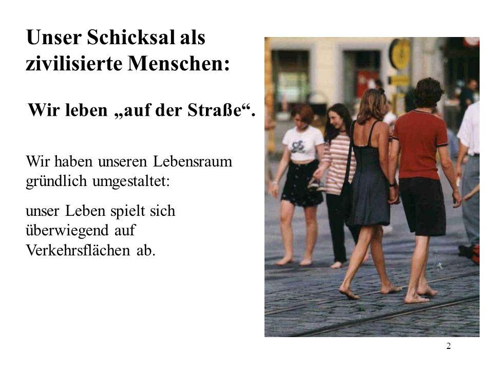 """Wir leben """"auf der Straße ."""