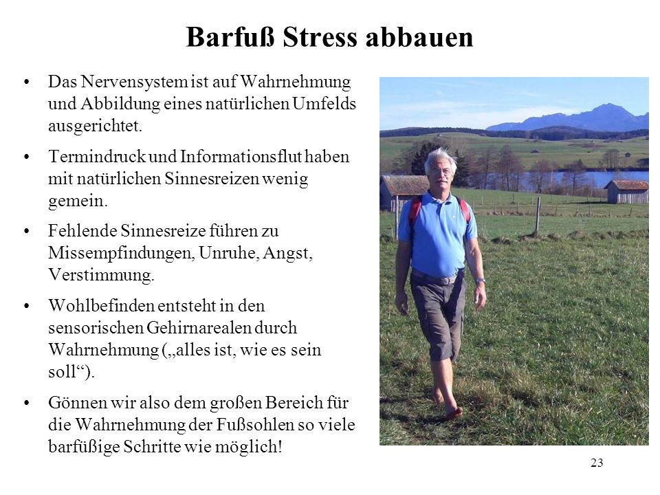 Barfuß Stress abbauenDas Nervensystem ist auf Wahrnehmung und Abbildung eines natürlichen Umfelds ausgerichtet.