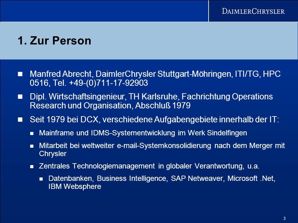 1. Zur Person Manfred Abrecht, DaimlerChrysler Stuttgart-Möhringen, ITI/TG, HPC 0516, Tel. +49-(0)711-17-92903.