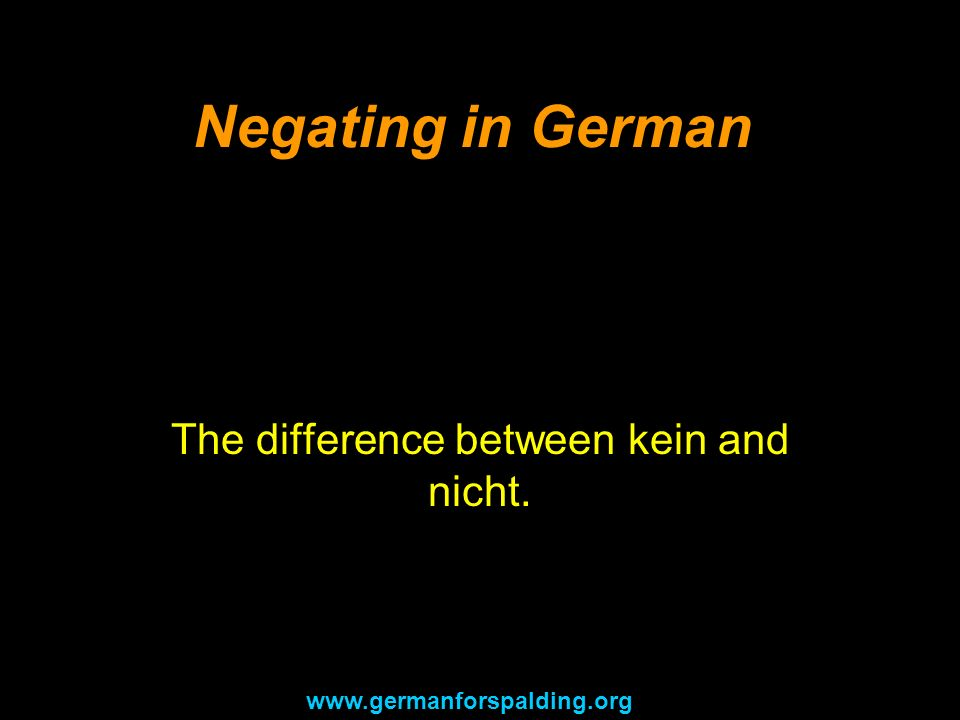The difference between kein and nicht.