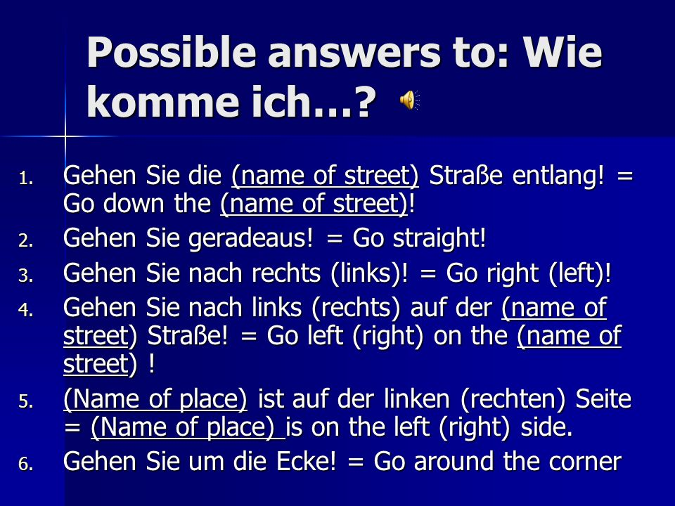 Possible answers to: Wie komme ich…