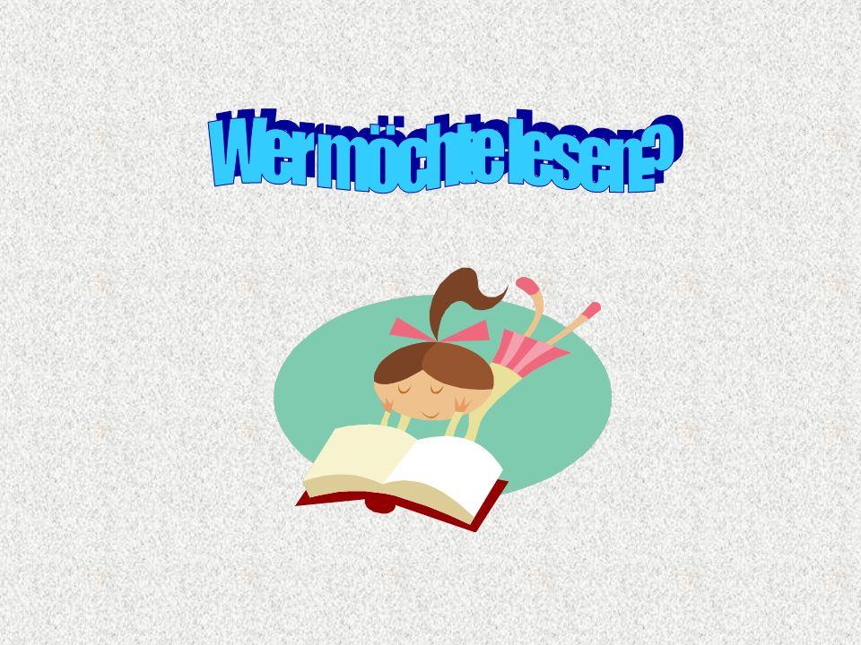 Wer möchte lesen