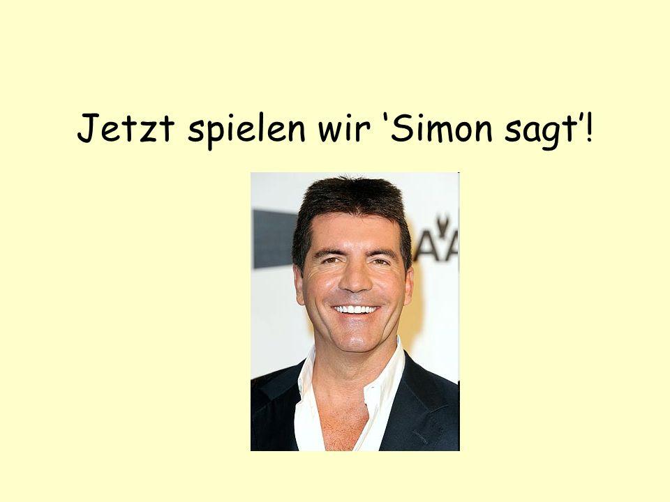 Jetzt spielen wir 'Simon sagt'!