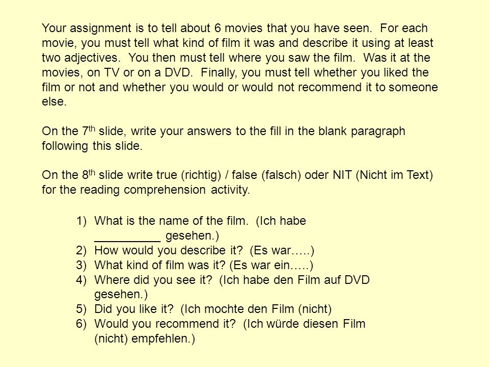Your assignment is to tell about 6 movies that you have seen