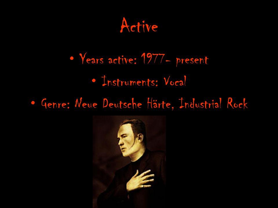Active Years active: 1977- present Instruments: Vocal