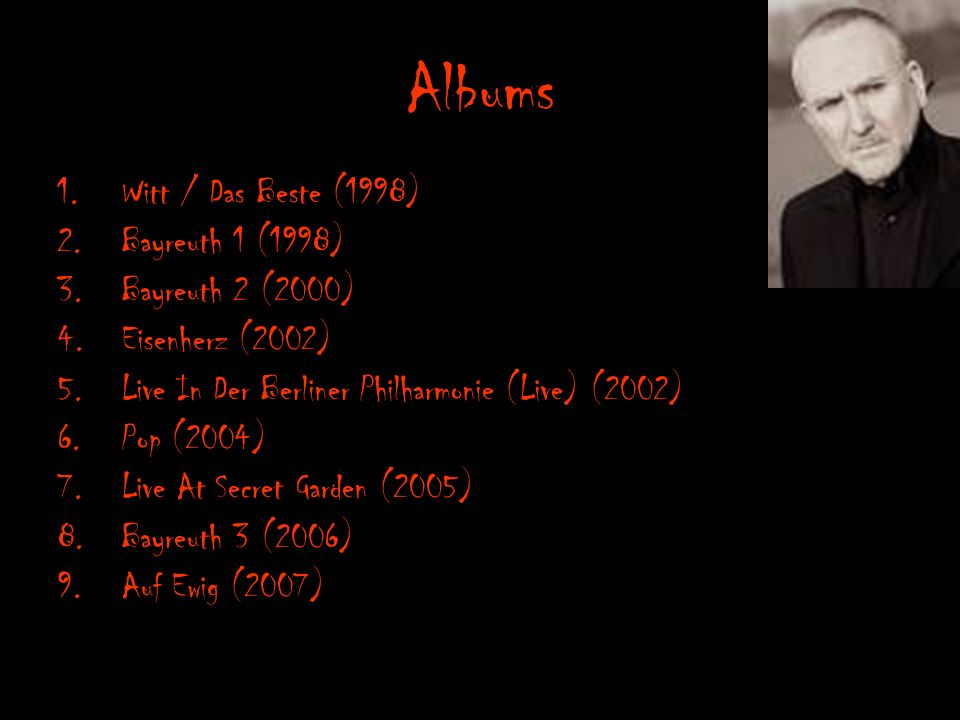Albums Witt / Das Beste (1998) Bayreuth 1 (1998) Bayreuth 2 (2000)
