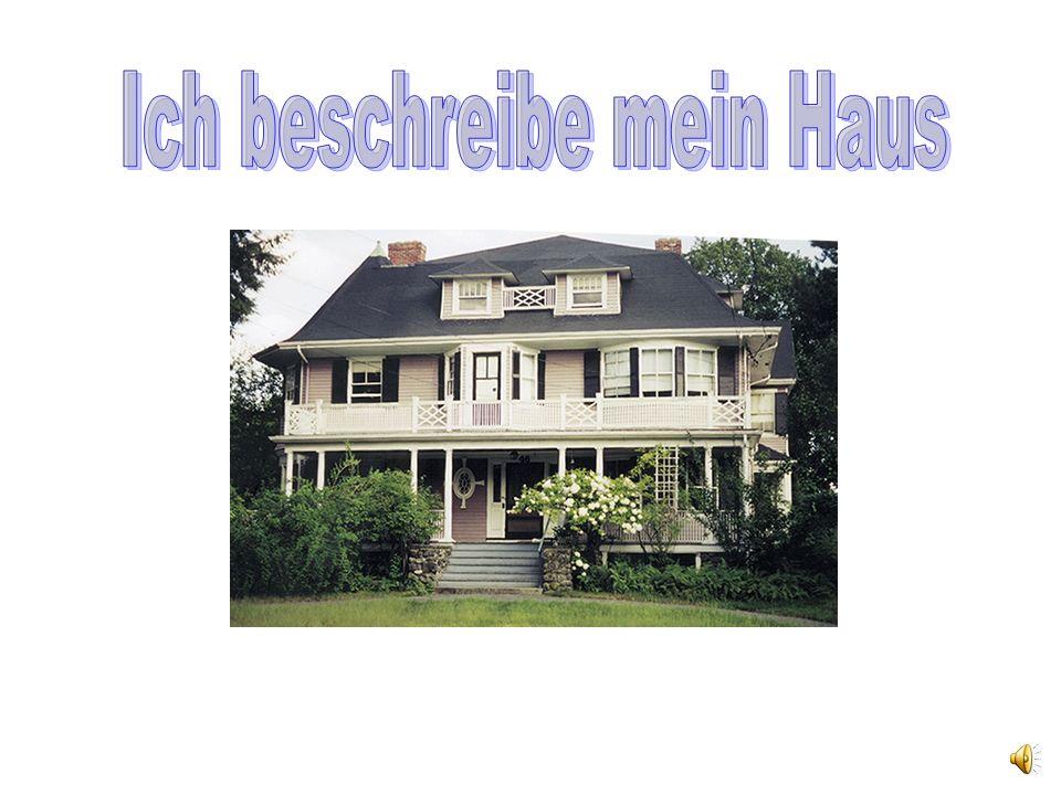 Ich beschreibe mein Haus