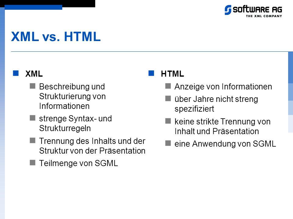 XML vs. HTML XML Beschreibung und Strukturierung von Informationen