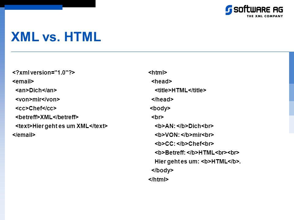 XML vs. HTML < xml version= 1.0 > <email>