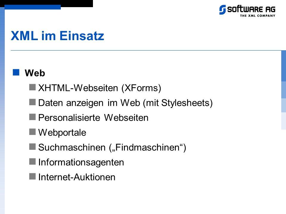 XML im Einsatz Web XHTML-Webseiten (XForms)