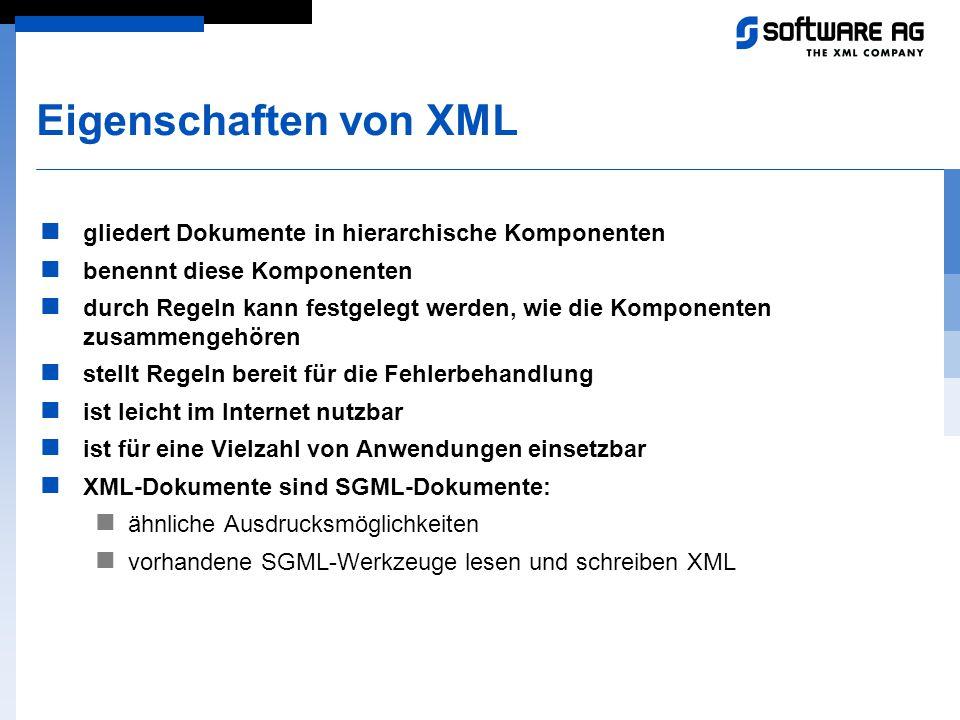 Eigenschaften von XML gliedert Dokumente in hierarchische Komponenten
