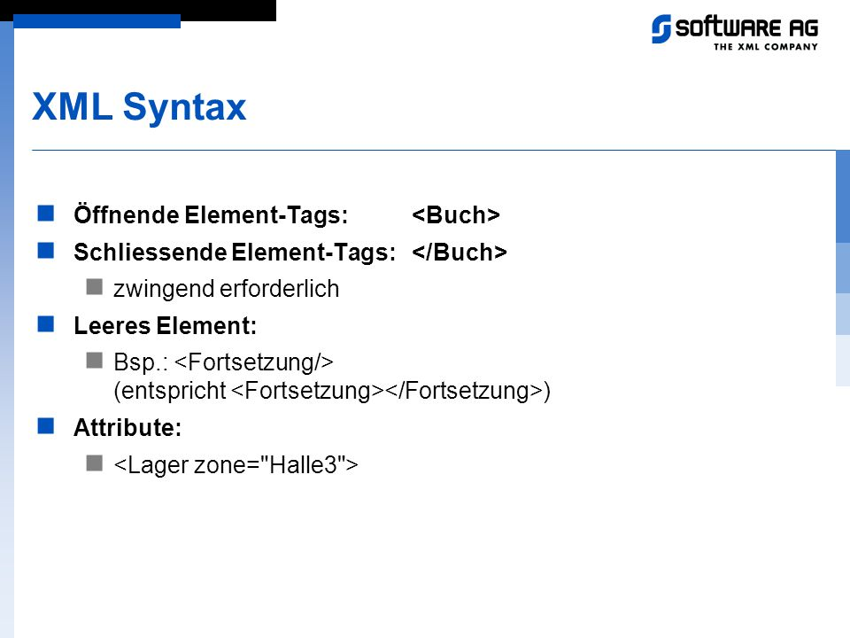 XML Syntax Öffnende Element-Tags: <Buch>