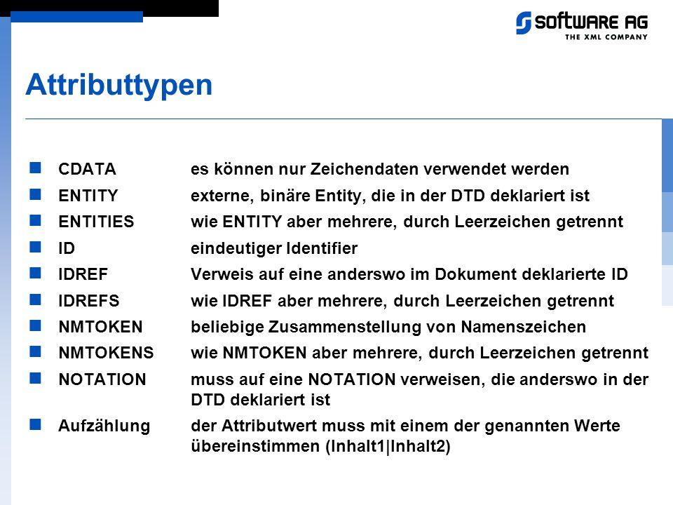 Attributtypen CDATA es können nur Zeichendaten verwendet werden