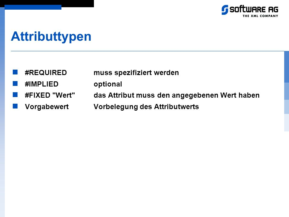Attributtypen #REQUIRED muss spezifiziert werden #IMPLIED optional