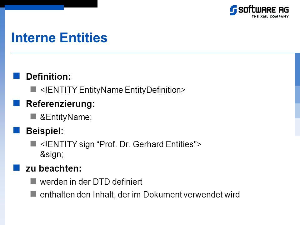 Interne Entities Definition: Referenzierung: Beispiel: zu beachten: