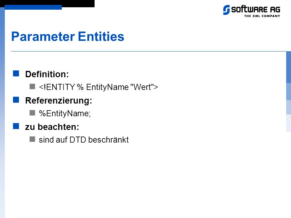 Parameter Entities Definition: Referenzierung: zu beachten: