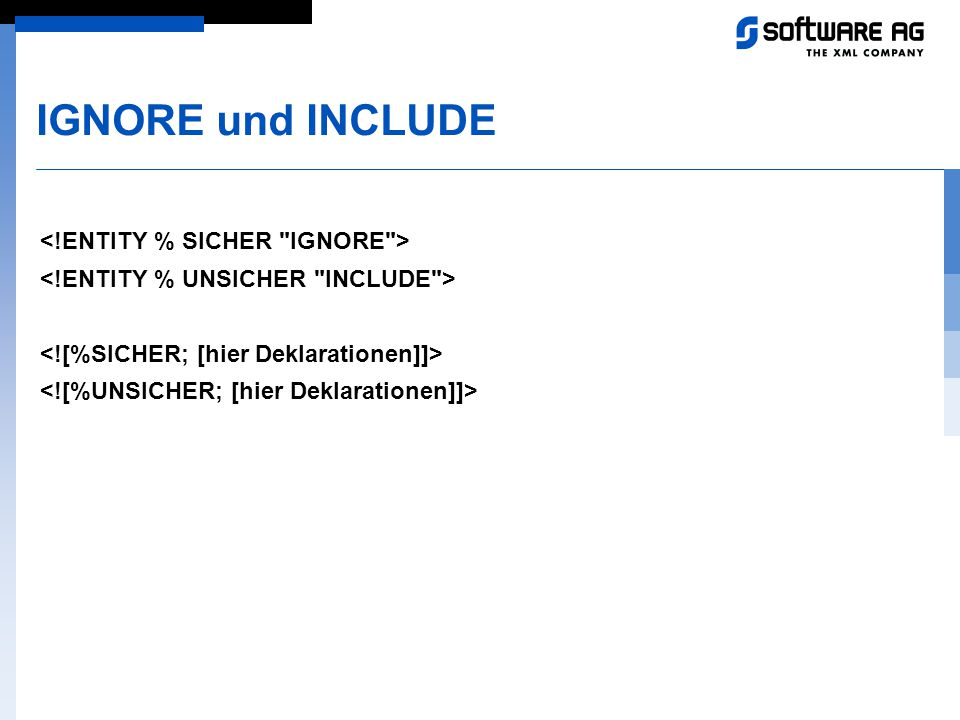 IGNORE und INCLUDE <!ENTITY % SICHER IGNORE >