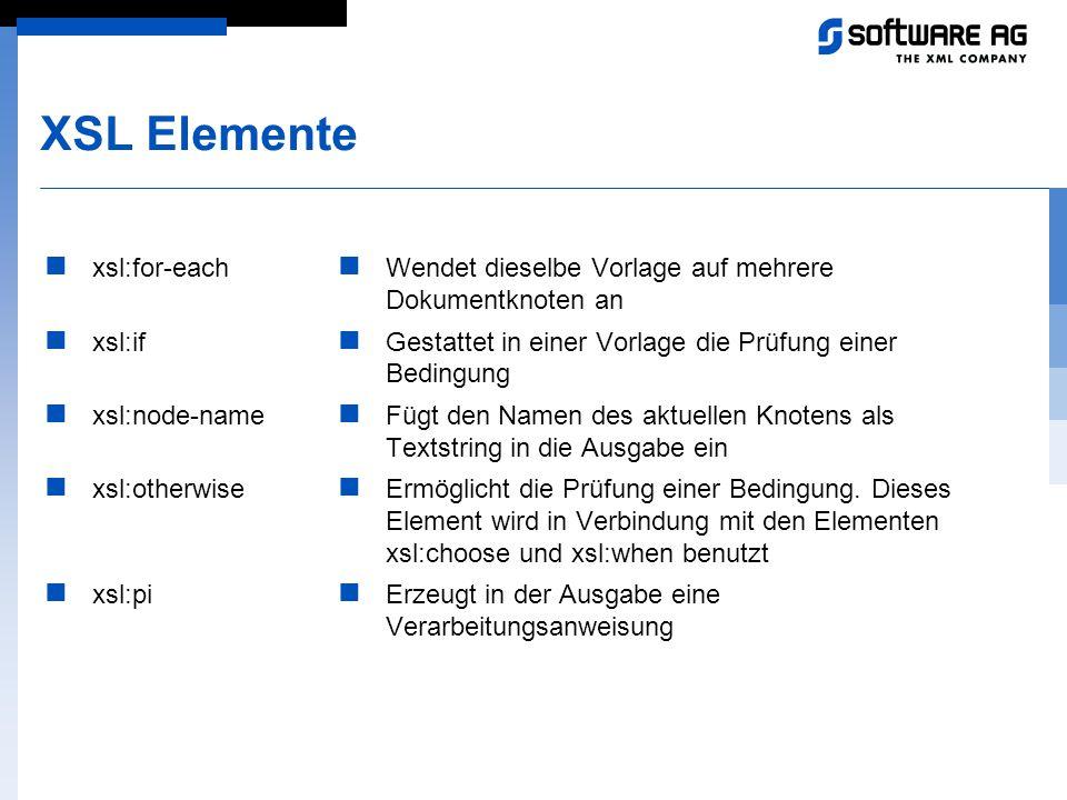 XSL Elemente xsl:for-each xsl:if xsl:node-name xsl:otherwise xsl:pi