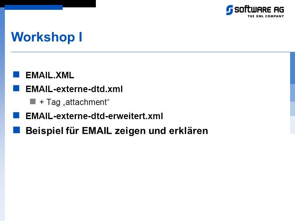 Workshop I Beispiel für EMAIL zeigen und erklären EMAIL.XML