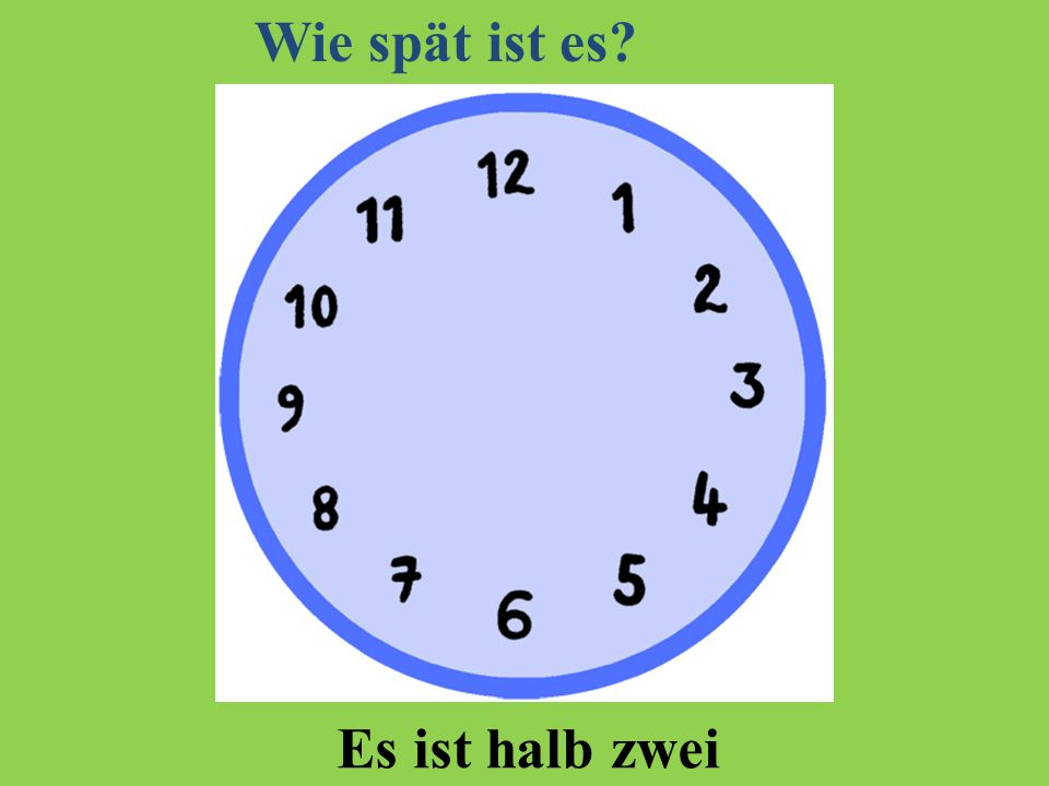 Wie spät ist es Es ist halb zwei