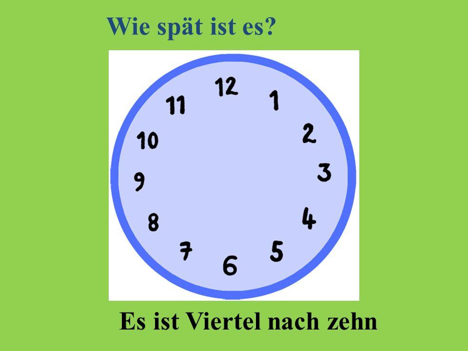 Wie spät ist es Es ist Viertel nach zehn