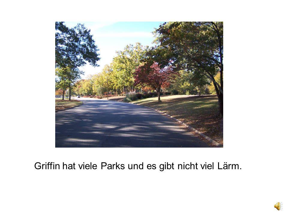 Griffin hat viele Parks und es gibt nicht viel Lärm.