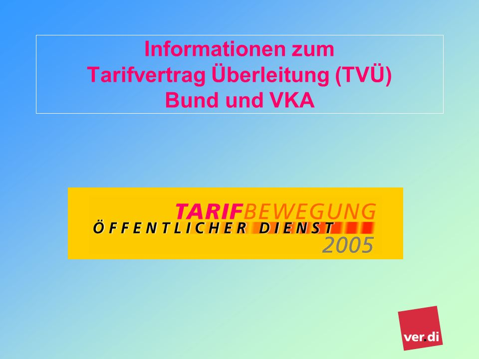 Informationen zum Tarifvertrag Überleitung (TVÜ) Bund und VKA