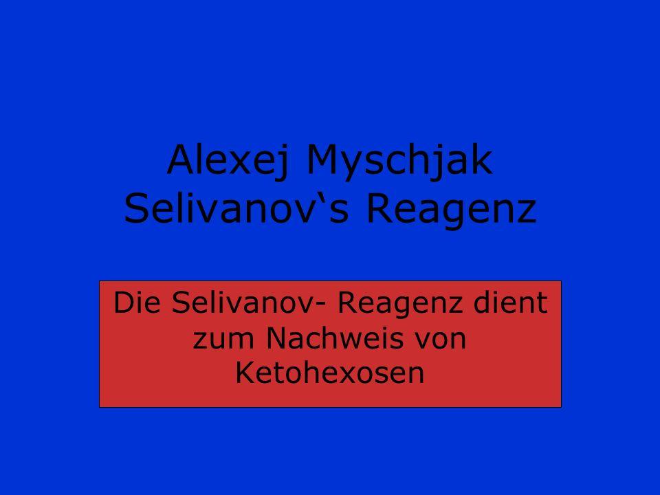 Alexej Myschjak Selivanov's Reagenz