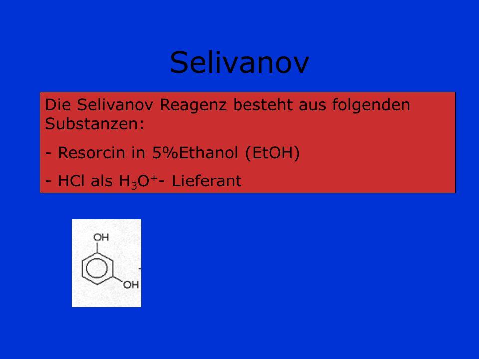 Selivanov Die Selivanov Reagenz besteht aus folgenden Substanzen: