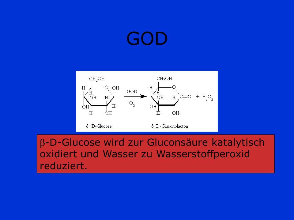 GOD-D-Glucose wird zur Gluconsäure katalytisch oxidiert und Wasser zu Wasserstoffperoxid reduziert.