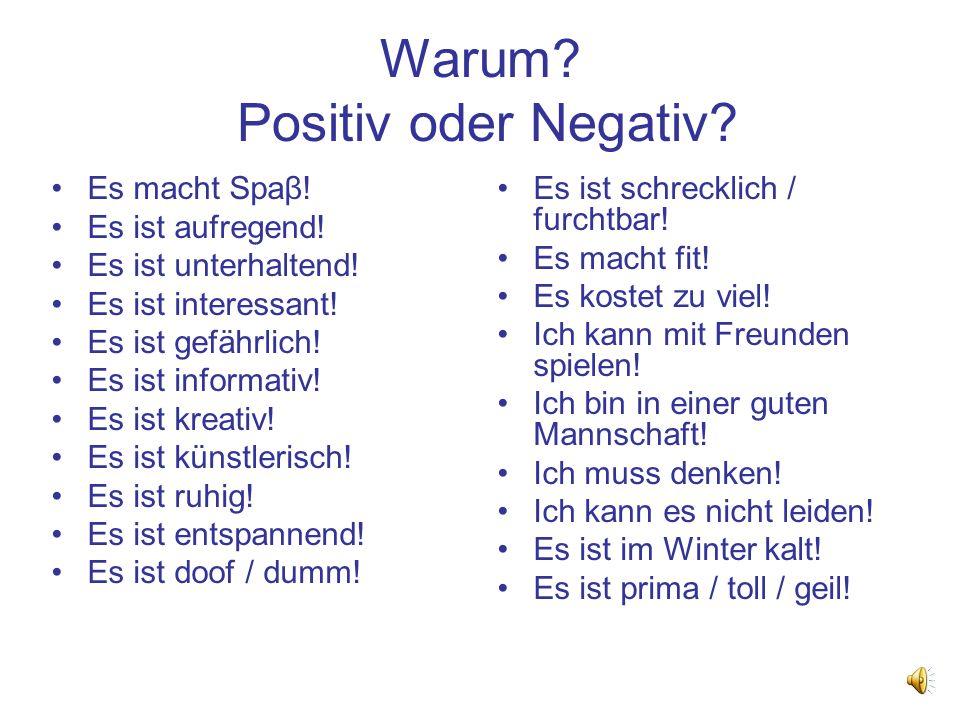 Warum Positiv oder Negativ