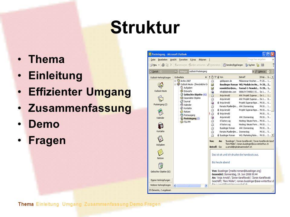 Struktur Thema Einleitung Effizienter Umgang Zusammenfassung Demo