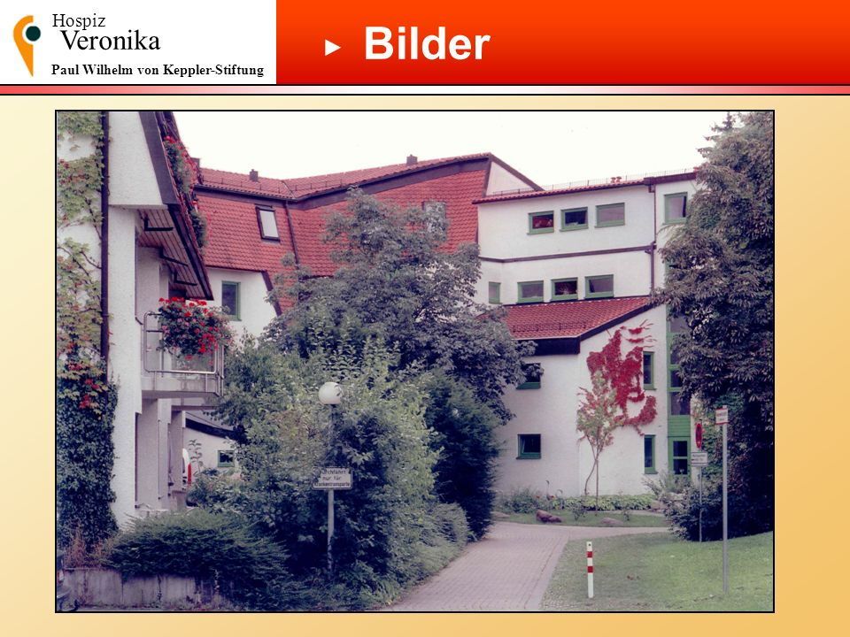 Hospiz Bilder Veronika ▶ Paul Wilhelm von Keppler-Stiftung