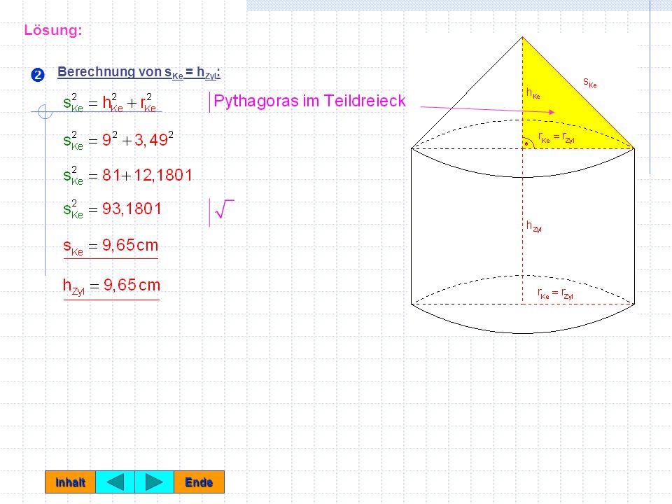 Lösung:  Berechnung von sKe = hZyl: Inhalt Ende